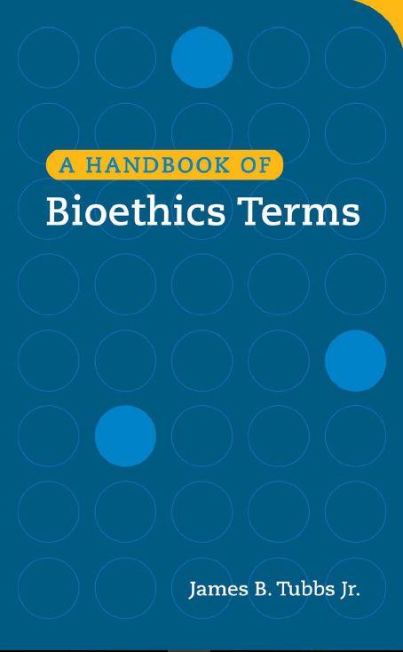 Handbook of bioethics terms